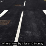 Where Now by Kieran D Murray